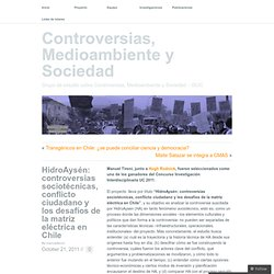 HidroAysén: controversias sociotécnicas, conflicto ciudadano y los desafíos de la matriz eléctrica en Chile