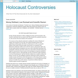 Holocaust Controversies: Murray Rothbard, Lew Rockwell and Scientific Racism