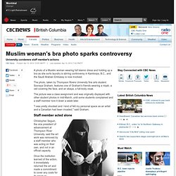 Muslim woman's bra photo sparks controversy - British Columbia