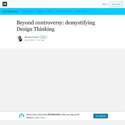 Beyond controversy: demystifying Design Thinking