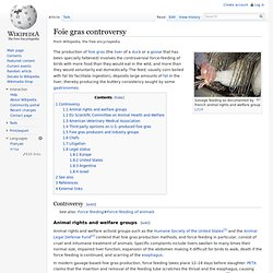 WIKIPEDIA - Foie gras controversy.