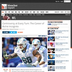 Controversy at Every Turn: The Career of Richie Incognito