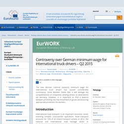 Controversy over German minimum wage for international truck drivers – Q2 2015