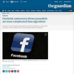 Facebook controversy shows journalists are more complicated than algorithms