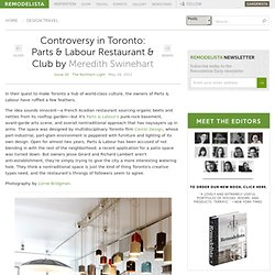 Controversy in Toronto: Parts & Labour Restaurant & Club: Remodelista