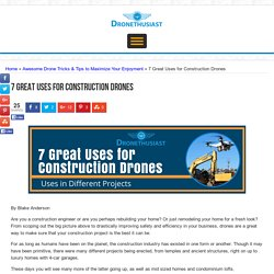 6 Great Uses for Contruction Drones - Dronethusiast