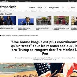 """""""Une bonne blague est plus convaincante qu'un tract"""": sur les réseaux sociaux, les pro-Trump se rangent derrière Marine Le Pen"""