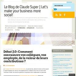 Débat 2.0 : Comment convaincre vos collègues, vos employés, de la valeur de leurs contributions