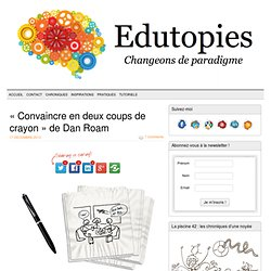 «Convaincre en deux coups de crayon» de Dan Roam