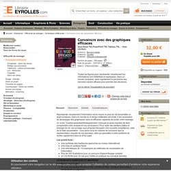 Convaincre avec des graphiques efficaces - B. Lebelle - 2e édition
