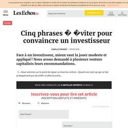 Pitch : Cinq phrases à éviter pour convaincre un investisseur