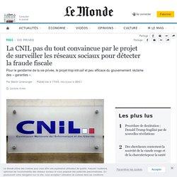 La CNIL pas du tout convaincue par le projet de surveiller les réseaux sociaux pour détecter la fraude fiscale