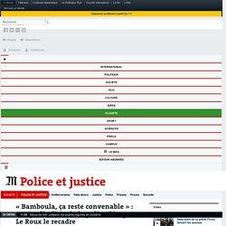 « Bamboula, ça reste convenable » : un syndicaliste de la police dérape, Le Roux le recadre