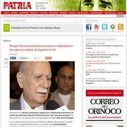 Rangel: Derecha pretende convencer a diplomáticos de supuesto triunfo de Capriles el 7-O
