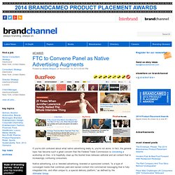 FTC to Convene Panel as Native Advertising Augments