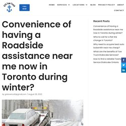 Convenience of having a Roadside assistance near me now in Toronto during winter? - GTA Tow Truck Toronto Towing