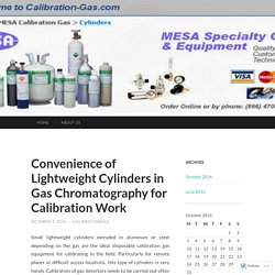 Convenience of Lightweight Cylinders in Gas Chromatography for Calibration Work