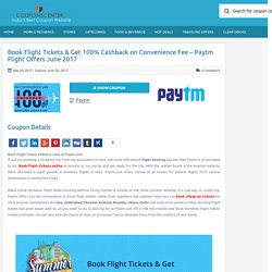 Book Flight Tickets & Get 100% Cashback on Convenience Fee - Paytm Flight Offers June 2017 Couponscenter