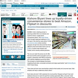 Kishore Biyani lines up loyalty-driven convenience stores to beat Amazon, Flipkart in discounts