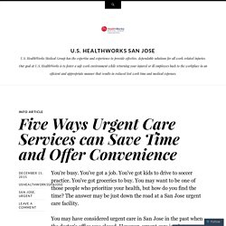 Five Ways Urgent Care Services can Save Time and Offer Convenience