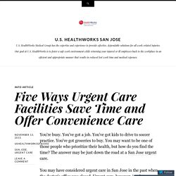 Five Ways Urgent Care Facilities Save Time and Offer Convenience Care