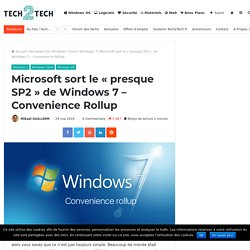 Microsoft sort le « presque SP2 » de Windows 7