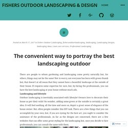 The convenient way to portray the best landscaping outdoor