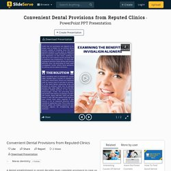 Convenient Dental Provisions from Reputed Clinics