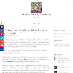 Let's Keep Learning (Even When It's Less Convenient) - Leading, Learning, Questioning
