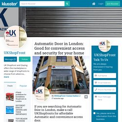 Automatic Door in London: Good for convenient access and security for your home