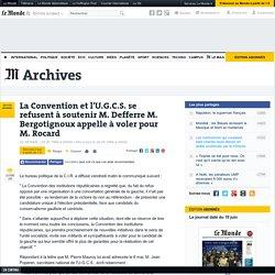 La Convention et l'U.G.C.S. se refusent à soutenir M. Defferre M. Bergotignoux appelle à voler pour M. Rocard