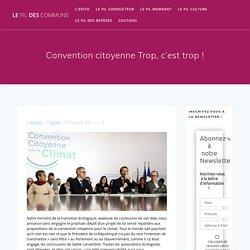 13 jan. 2021 Convention citoyenne Trop, c'est trop!