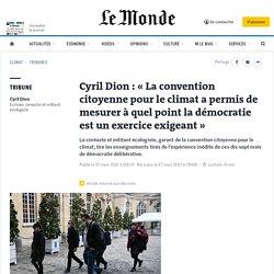 Cyril Dion: «La convention citoyenne pour le climat a permis de mesurer à quel point la démocratie est un exercice exigeant»