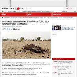 Le Canada se retire de la Convention de l'ONU pour lutter contre la désertification