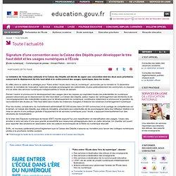 Signature d'une convention avec la Caisse des Dépôts pour développer le très haut débit et les usages numériques à l'École