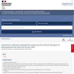 Texte de base : Convention collective nationale du commerce des articles de sports et d'équipements de loisirs du 26 juin 1989 - Légifrance