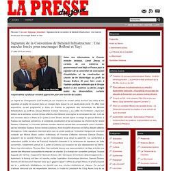 Signature de la Convention de Bénirail Infrastructure : Une marche forcée pour encourager Bolloré et Yayi