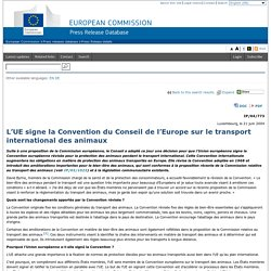 EUROPE 21/06/04 L'UE signe la Convention du Conseil de l'Europe sur le transport international des animaux