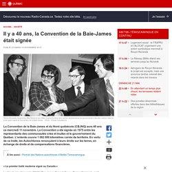 Il y a 40 ans, la Convention de la Baie-James était signée
