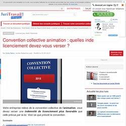 Convention collective animation : quelles indemnités de licenciement devez-vous verser ?
