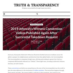 2019 Jehovah's Witness Convention Videos Published Again After Successful Takedown Request