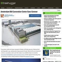 Amsterdam RAI Convention Centre Goes Greener
