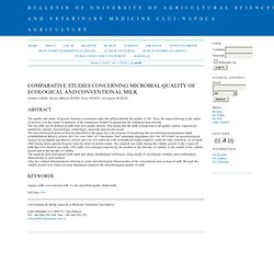 Bulletin UASVM Agriculture, 67(2)/2010 Comparative Studies Concerning Microbial Quality of Ecological and Conventional Milk