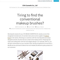 Tiring to find the conventional makeup brushes? – EYA Cosmetic Co., Ltd