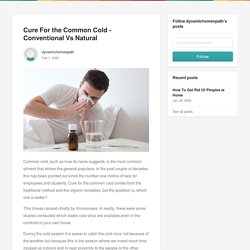 Cure For the Common Cold - Conventional Vs Natural - dynamichomeopath