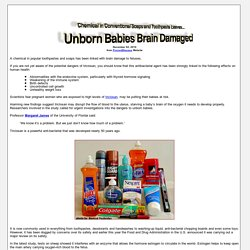 Chemical in Conventional Soaps and Toothpaste Leaves Unborn Babies Brain Damaged