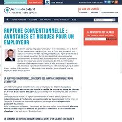 Rupture conventionnelle : avantages et risques pour un employeur