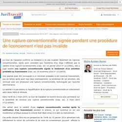 Une rupture conventionnelle signée pendant une procédure de licenciement n'est pas invalide