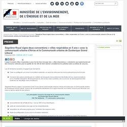 Ségolène Royal signe deux conventions « villes respirables en 5 ans » avec la communauté urbaine d'Arras et la Communauté urbaine de Dunkerque Grand Littoral - 09/12/16