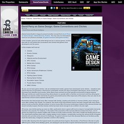 David Perry on Game Design: Game Conventions and Clichés - GameCareerGuide.com